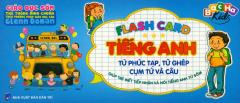 Flash Card Tiếng Anh - Từ Phức Tạp, Từ Ghép, Cụm Từ Và Câu