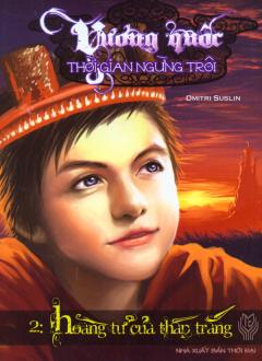 Vương Quốc Thời Gian Ngừng Trôi - Hoàng Tử Của Tháp Trắng