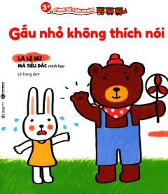 3+ Cùng Bé Lớn Khôn - Gấu Nhỏ Không Thích Nói
