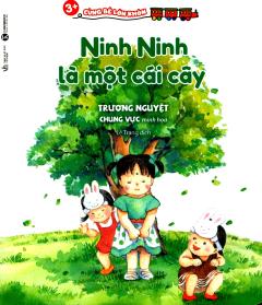 3+ Cùng Bé Lớn Khôn - Ninh Ninh Là Một Cái Cây