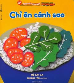 3+ Cùng Bé Lớn Khôn - Chỉ Ăn Cánh Sao