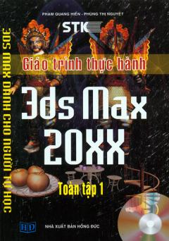 Giáo Trình Thực Hành 3ds Max 20XX - Toàn Tập 1