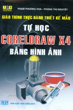 Giáo Trình Thực Hành Thiết Kế Mẫu - Tự Học Coreldraw X4 Bằng Hình Ảnh