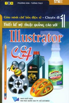 Giáo Trình Chế Bản Điện Tử - Chuyên Đề 1 - Thiết Kế Mỹ Thuật Quảng Cáo Với Illustrator CS4