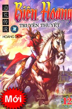 Biên Hoang - Truyền Thuyết (Tập 12)