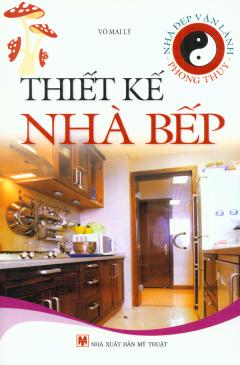 Nhà Đẹp Vận Lành - Phong Thủy - Thiết Kế Nhà Bếp