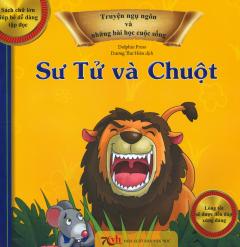 Truyện Ngụ Ngôn Và Những Bài Học Cuộc Sống - Sư Tử Và Chuột