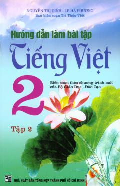 Hướng Dẫn Làm Bài Tập Tiếng Việt 2 - Tập 2