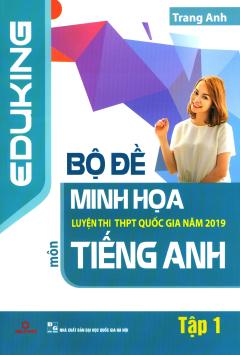 Bộ Đề Minh Họa Luyện Thi THPT Quốc Gia Năm 2019 Môn Tiếng Anh - Tập 1