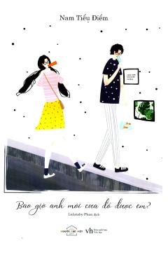 Bao Giờ Anh Mới Cưa Đổ Được Em? (Tặng Kèm 4 Postcard - Số Lượng Có Hạn)