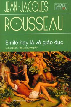 Tủ Sách Tinh Hoa Tri Thức Thế Giới - Émile Hay Là Về Giáo Dục