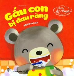 Bé Tập Kể Chuyện - Gấu Con Bị Đau Răng
