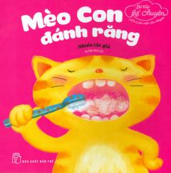 Bé Tập Kể Chuyện - Mèo Con Đánh Răng