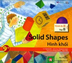 Solid Shapes - Hình Khối (Trình Độ 2 - Tập 8) - Kèm 1 CD