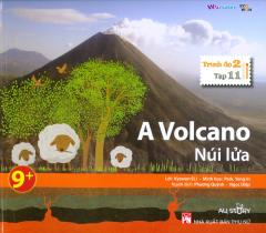 A Volcano - Núi Lửa (Trình Độ 2 - Tập 11) - Kèm 1 CD