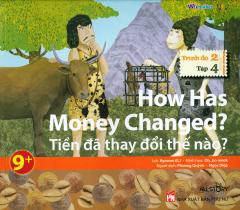 How Has Money Changed? - Tiền Đã Thay Đổi Thế Nào? (Trình Độ 2 - Tập 4) - Kèm 1 CD