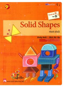 Solid Shapes - Hình Khối (Trình Độ 2 - Tập 8) (Study Book - Sách Bài Tập)