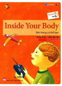 Inside Your Body - Bên Trong Cơ Thể Bạn (Trình Độ 2 - Tập 6) (Study Book - Sách Bài Tập)