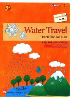 Water Travel - Hành Trình Của Nước (Trình Độ 2 - Tập 2) (Study Book - Sách Bài Tập)