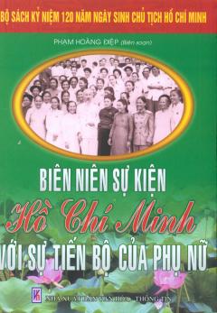 Bộ Sách Kỷ Niệm 120 Năm Ngày Sinh Chủ Tịch Hồ Chí Minh - Biên Niên Sự Kiện Hồ Chí Minh Với Sự Tiến Bộ Của Phụ Nữ