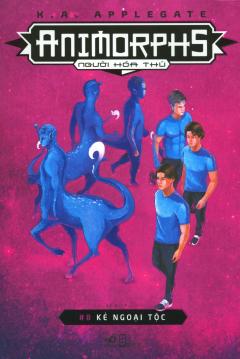 Animorphs - Người Hóa Thú - Tập 8: Kẻ Ngoại Tộc
