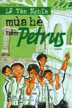Mùa Hè Năm Petrus (Tái Bản 2019)