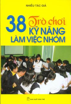 38 Trò Chơi Kỹ Năng Làm Việc Nhóm