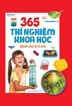 365 Thí Nghiệm Khoa Học Dành Cho Trẻ Em