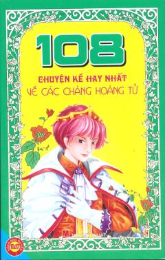 108 Chuyện Kể Hay Nhất Về Các Hoàng Tử