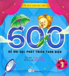 600 Đề Vui Học Phát Triển Toàn Diện - Tập 1