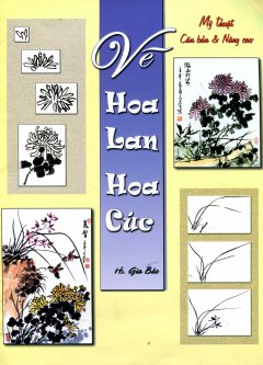 Mỹ Thuật Căn Bản Và Nâng Cao - Vẽ Hoa Lan Hoa Cúc