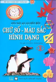 Bộ Sách Nhận Biết Thiếu Nhi - Kiến Thức Quí Của Bảo Bảo - Chữ Số, Màu Sắc, Hình Dạng