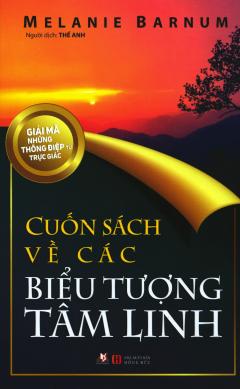 Cuốn Sách Về Các Biểu Tượng Tâm Linh (Tái Bản 2019)