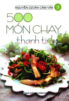 500 Món Chay Thanh Tịnh - Tập 9