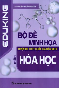 Bộ Đề Minh Họa Luyện Thi THPT Quốc Gia Năm 2019 Môn Hóa Học