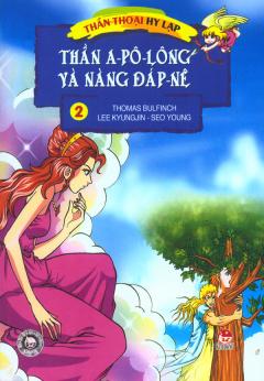 Thần Thoại Hy Lạp - Tập 2: Thần A-pô-lông Và Nàng Đáp-nê