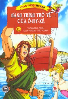 Thần Thoại Hy Lạp - Tập 15: Hành Trình Trở Về Của Ô-đy-xê