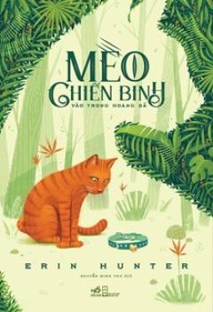 Mèo Chiến Binh - Vào Trong Hoang Dã (Tái Bản 2019)