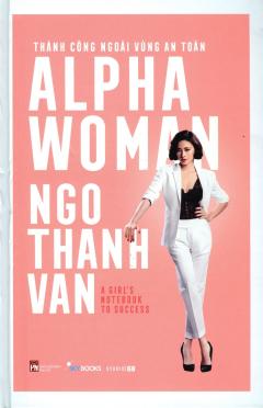 Alpha Woman - Thành Công Ngoài Vùng An Toàn