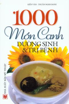 1000 Món Canh Dưỡng Sinh Và Trị Bệnh