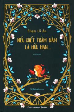 Nếu Biết Trăm Năm Là Hữu Hạn... (Bìa Cứng)