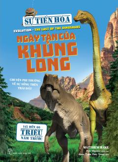 Sự Tiến Hóa - Ngày Tàn Của Khủng Long