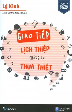 Giao Tiếp Lịch Thiệp, Chẳng Lo Thua Thiệt