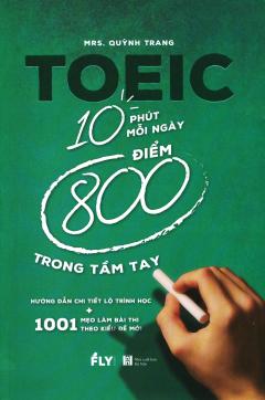 TOEIC - 10 Phút Mỗi Ngày 800 Điểm Trong Tầm Tay