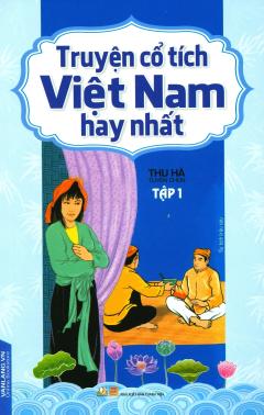 Truyện Cổ Tích Việt Nam Hay Nhất - Tập 1 (Tái Bản 2017)