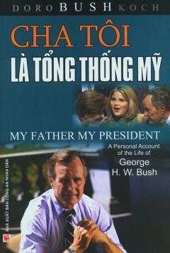 Cha Tôi Là Tổng Thống Mỹ