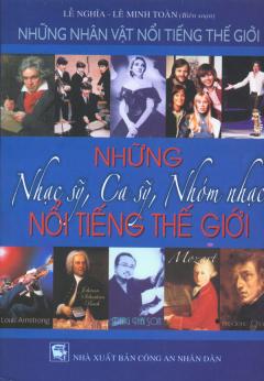 Những Nhân Vật Nổi Tiếng Thế Giới - Những Nhạc Sỹ, Ca Sỹ, Nhóm Nhạc Nổi Tiếng Thế Giới