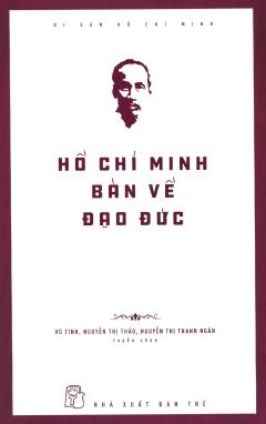 Hồ Chí Minh Bàn Về Đạo Đức