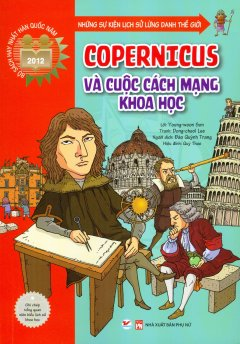 Những Sự Kiện Lịch Sử Lừng Danh Thế Giới - Copernicus Và Cuộc Cách Mạng Khoa Học