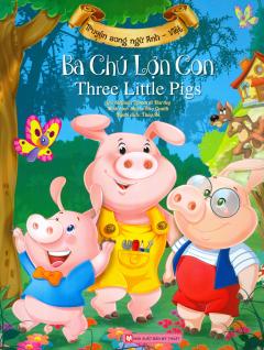 Truyện Song Ngữ Anh - Việt: Ba Chú Lợn Con
